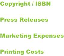 Copyright / ISBN  Press Releases  Marketing Expenses  Printing Costs